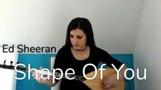 Shape of You - Ed Sheeran -  Baglama Cover