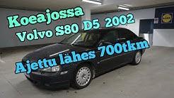 Koeajossa Volvo S80 D5 2002.