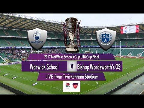 2017 Natwest Schools Cup U18 Cup Final   Warwick School v Bishops Wordsworths GS