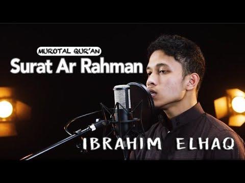 Download Lagu Murotal Qur'an Surat Ar Rahman  ( Ibrohim Elhaq ) - Beautiful Recitation
