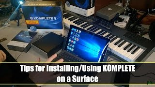 Tips for Installing/Using KOMPLETE on a Surface