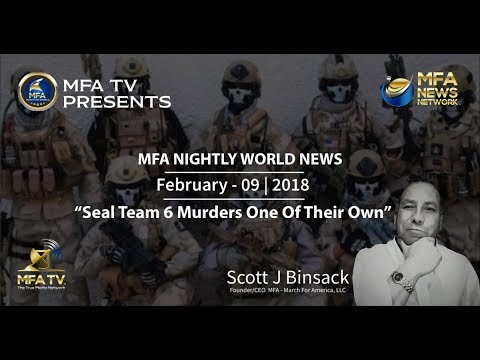 02/09/2018 MFA World News - Seal Team 6 Murders One Of Its Own