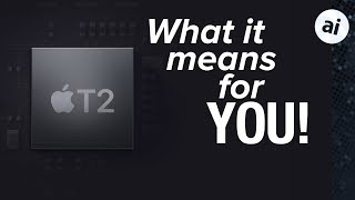 Apple's T2 Chip Explained