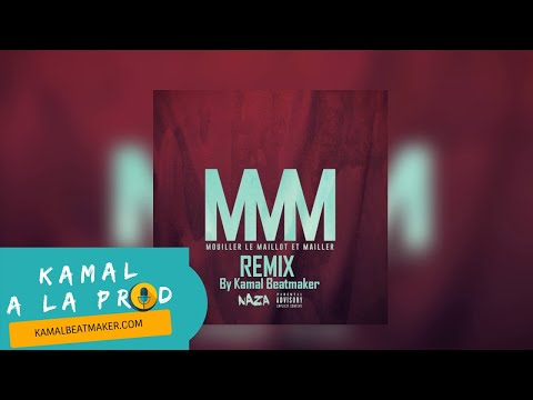 Naza - MMM Remix (Mouiller le Maillot) | Prod. Kamal A La Prod