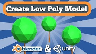 Tutorial On How To Make Simple 3D Low Poly Model With Blender And Export It Into Unity Project