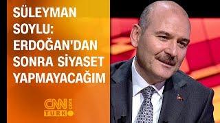 Süleyman Soylu: Erdoğan'dan sonra siyaset yapmayacağım Video