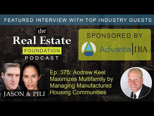 Ep. 375: Andrew Keel Maximizes Multifamily by Managing Manufactured Housing Communities