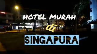 Gambar cover Review Hotel Murah di Singapore (Low Budget Hotel in Singapore)