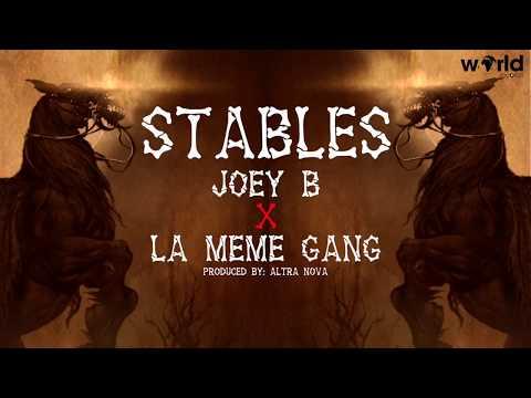 JOEY B FT. LA MÊME GANG - STABLES (OFFICIAL LYRICS VIDEO)