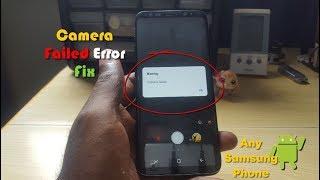 WARNING CAMERA FAILED:All Samsung phones- 9 Solutions