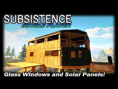 Glass Windows and Solar Panels! | Subsistence Single Player Gameplay | EP 58 | Season 3