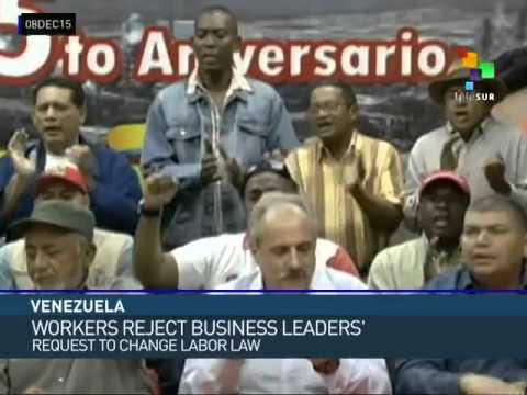 Venezuela: Workers' Reject Employers' Drive to Gut Labor Legislation