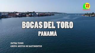 PATWA TOWN - MIXTOS DE BASTIMENTOS BOCAS DEL TORO