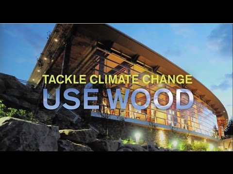 Tackle Climate Change - Use Wood
