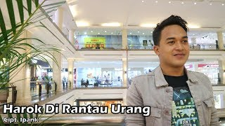 Ipank - Harok Dirantau Urang | COVER VERSION
