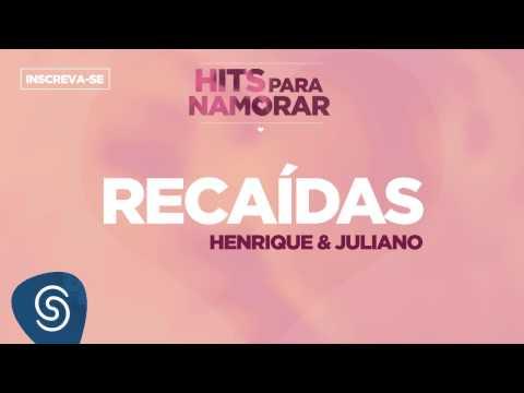 Racaídas - Henrique & Juliano (Hits Para Namorar)