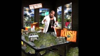 JOE BLOW -GRIND MODE (THE KUSH MAN MIXTAPE)