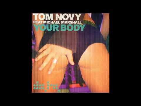 Tom Novy feat Michael Marshall - Your body (Andy Van remix)