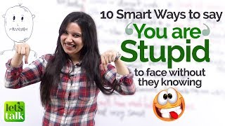 How to say 'You Are Stupid' to someone's face? Learn 10 Smart Phrases | Funny English Lesson Plan