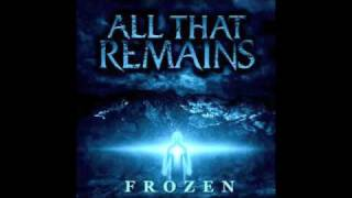 All That Remains Frozen