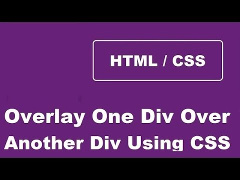 How To Overlay One Div Over Another Div Using CSS
