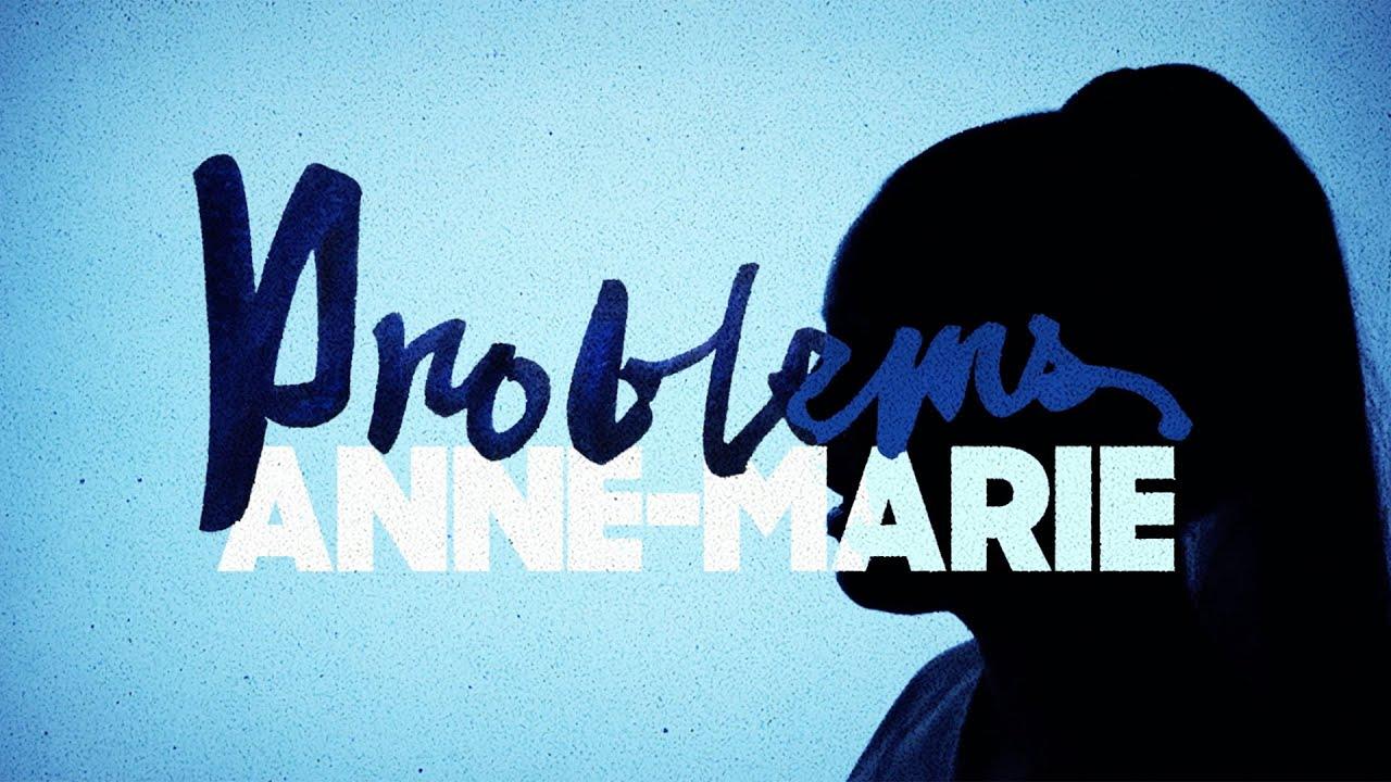 Arti Lirik dan Terjemahan Anne-Marie - Problems