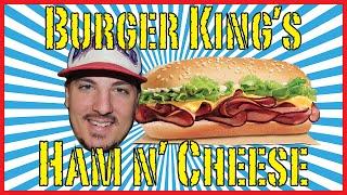 Burger King's Yumbo Ham n' Cheese! - Food Review!