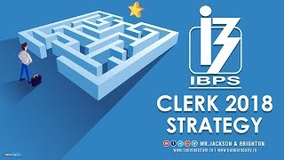 IBPS Clerk 2018 - Strategies & Study Planner - What to study? | Mr.Jackson & Mr.Brighton