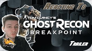 Reacting to Tom Clancy's Ghost Recon Breakpoint Official Cinematic Announcement Trailer