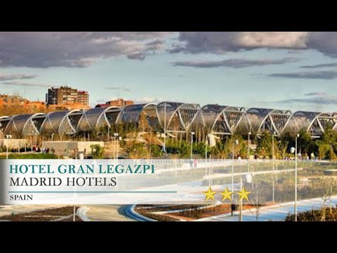 Hotel Gran Legazpi - Madrid Hotels, Spain