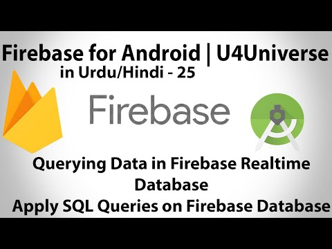Firebase For Android-25 | Query Data (SQL Queries) From Firebase Realtime Database | U4Universe