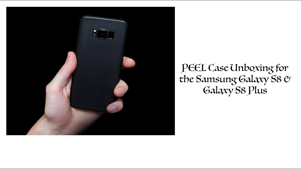 brand new e9205 f8d35 [Unboxing] PEEL Cases for the Samsung Galaxy S8 & Galaxy S8 Plus