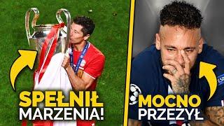 Robert LEWANDOWSKI ZDOBYWA UPRAGNIONĄ Ligę Mistrzów! Neymar ROZPŁAKAŁ się po meczu...