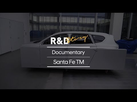 Technology that understands you - Santa Fe TM R&D story