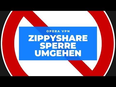 ❎ Zippyshare Sperre Deutschland umgehen | Opera VPN | 2019 ❎