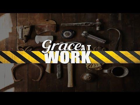 Grace At Work | Part 3 | Pastor Robert X. Rivera