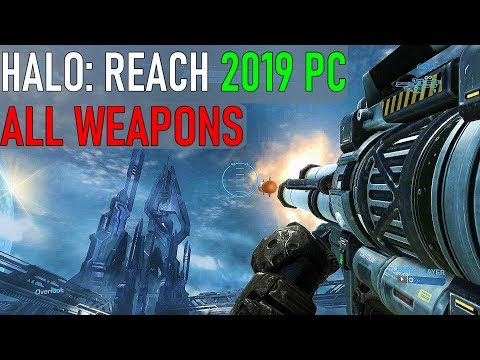 HALO: REACH - All Weapons [PC 2019]