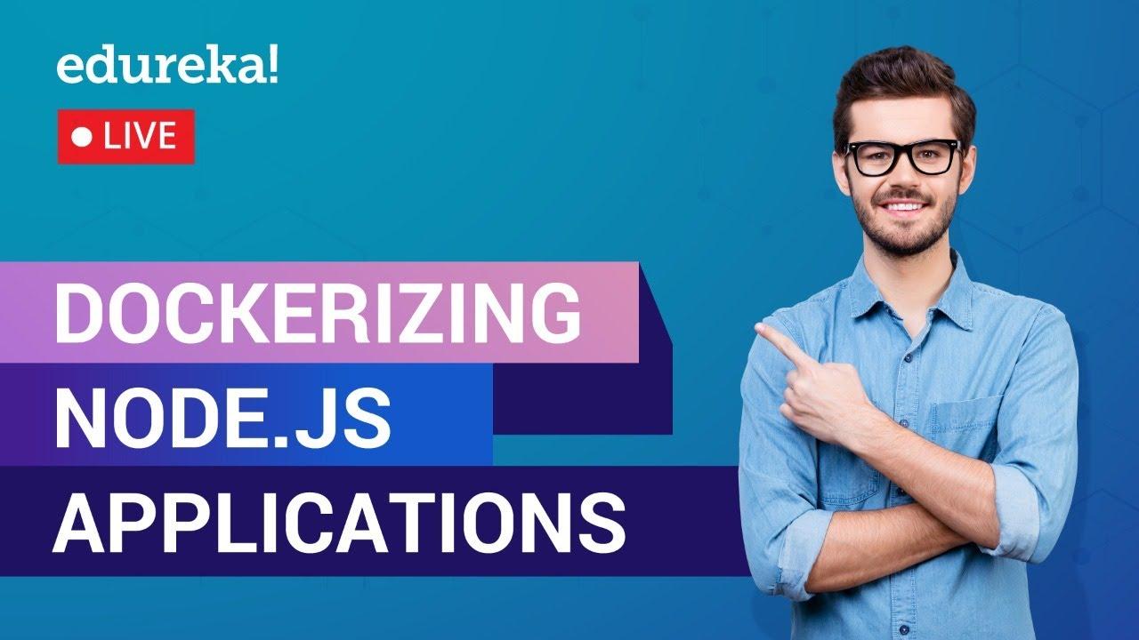 Dockerizing Node.js Application | Node.js Docker Tutorial For Beginners