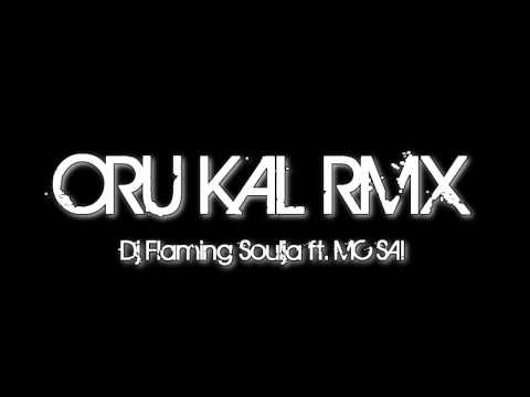 Dj Flaming Soulja ft. MC SAI - Oru Kal RMX [Preview]