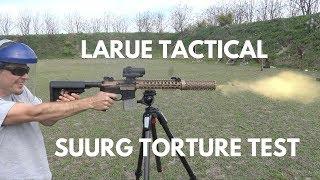 LaRue Tactical SUURG Rifle 1,000 Round TORTURE TEST!