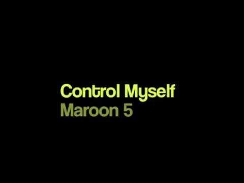 Control Myself-Maroon 5