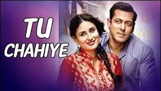 Tu chahiye bollywood song / salman khan / latest / bajrangi bhaijan