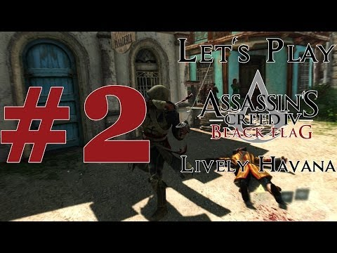 Let's Play Assassin's Creed IV: Black Flag (PS4) Part 2 Lively Havana