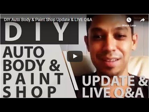 DIY Auto Body & Paint Shop Update & LIVE Q&A