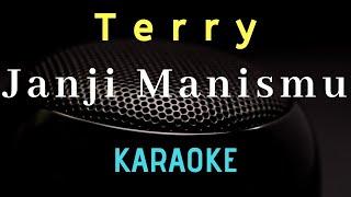 TERRY - Janji manismu ( Karaoke ) - Tanpa vocal