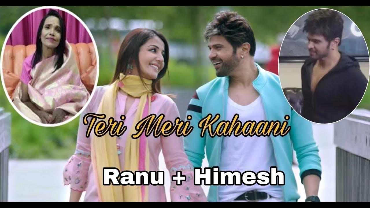 Teri Meri Kahani Himesh Reshammiya Ranu Mondal Full Song Happy Hardy And Heer Youtube