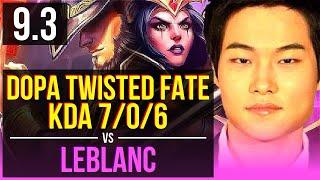 Dopa TWISTED FATE vs LEBLANC (MID) | KDA 7/0/6, Godlike | Korea Grandmaster | v9.3