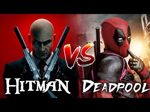 Agent 47 ( Hitman ) Vs Deadpool / who will win