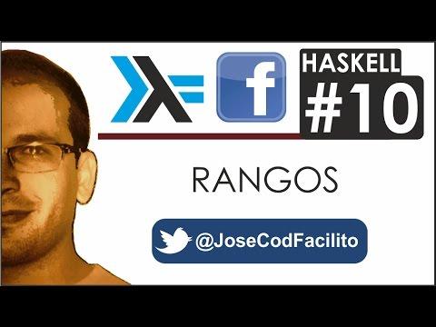 Tutoriales Haskell - 10 Rangos @JoseCodFacilito