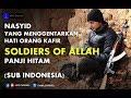 NASYID YANG MEMBUAT MERINDING ORANG KAFIR - SOLDIERS OF ALLAH SUB INDONESIA